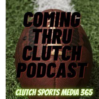 Coming thru Clutch Podcast