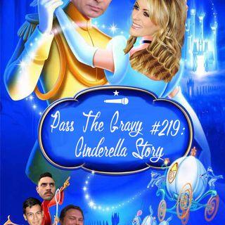 Pass The Gravy #219: Cinderella Story