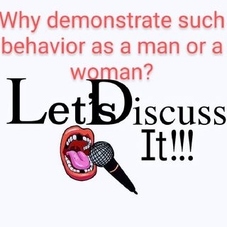 What Is Wrong With The Men And Women Around Me - Let's Discuss It!!!