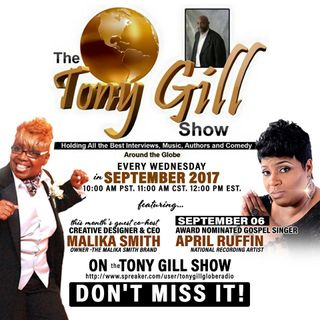 TONY GILL PRESENTS, GUEST HOST MALIKA SMITH FEAT. APRIL RUFFIN