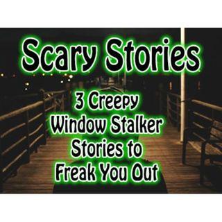 3 Creepy True Window Stalker Stories