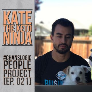 Kate the Keto Ninja |#ChansLogic People Project 021