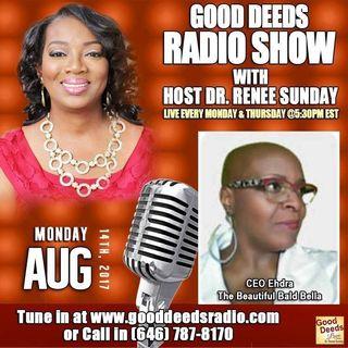 Ceo Ehdra The Beautiful Bald Bella shares on Good Deeds Radio Show