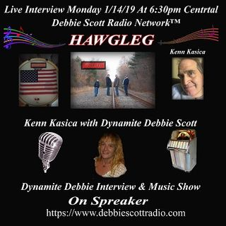 KENN KASICA OF HAWGLEG INTERVIEW BY DYNAMITE DEBBIE !!!  1-14-19