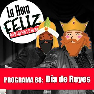 La Hora Feliz 88: El Día de Reyes