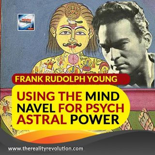 Frank Rudolph Young Using The Mind Navel For Psycho Astral Power