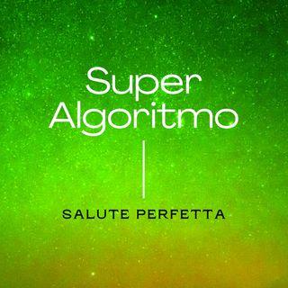 Super Algoritmo salute perfetta 2.0 - esercizio