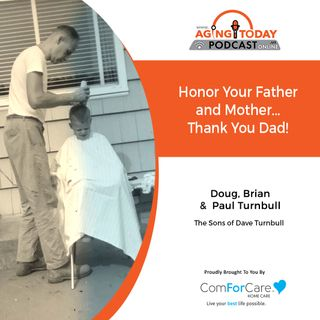 6/17/21: Dave Turnbull | THANK YOU, DAD! | The Aging Today podcast with Mark Turnbull from ComForCare Portland