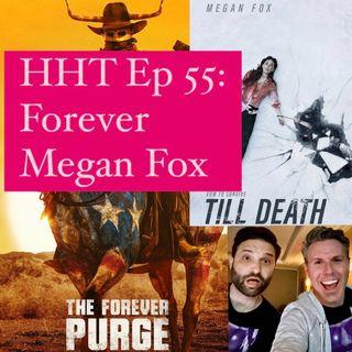 Ep 55: Forever Megan Fox