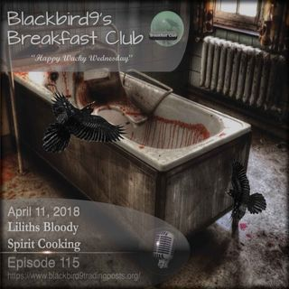 Lilith's Bloody Spirit Cooking - Blackbird9 Podcast