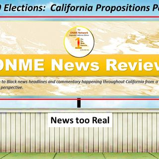 ONR-2020 Presidential Elections: California Propositions Part 2