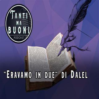 """""""Eravamo in due"""" di Dalel - Corti Ma Buoni"""