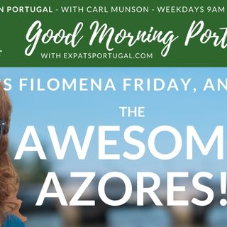 The Awesome Azores | It's 'Filomena Friday' on Good Morning Portugal!