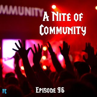FC 096: A Nite of Community