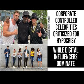 Corporate Controlled Celebrities Criticized For Hypocrisy While Digital Influencers Dominate BP040221-168