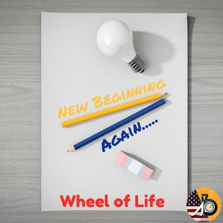 Wheel of Life - The May Edition: The New Beginning — Again