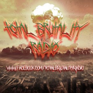 Total Brutality Radio - Season 2 - Episode 7 -