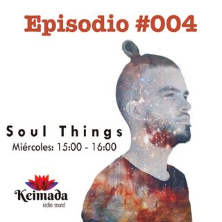 Alex Dnace - Soul Things [Keimada Radio] Episodio 4