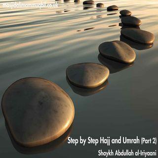 Step by Step Hajj and Umrah (Part 2) | Shaykh Abdullah al-Iriyaani