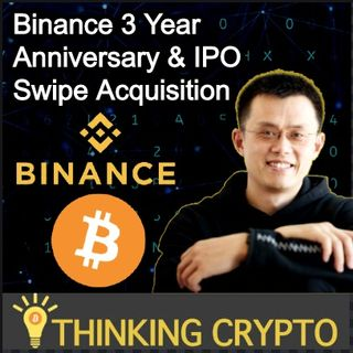 CZ Binance CEO Interview - 3 Year Anniversary - Binance IPO & Mining Pool - Swipe Acquisition - CBDC Race - Bitcoin & Ripple ODL