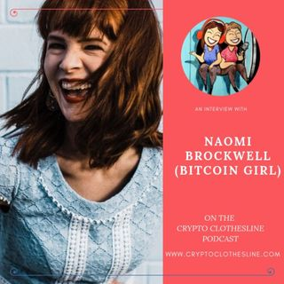 Naomi Brockwell (Bitcoin Girl) on Crypto Clothesline