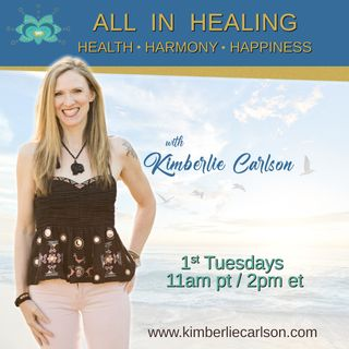 All In Healing with Kimberlie Carlson