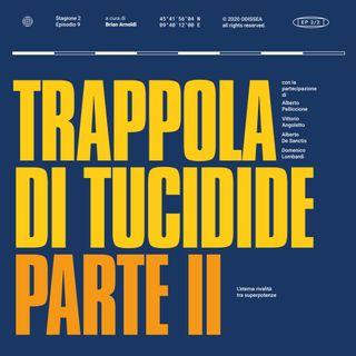 Stagione 2, Puntata 11 - Trappola di Tucidide, parte II