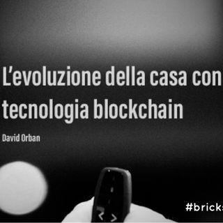 BM - Puntata n. 45 - Cos'è blockchain? Quale il potenziale in abbinamento al real estate