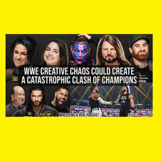 WWE Creative Chaos Could Create a Catastrophic Clash of Champions KOP092420-561