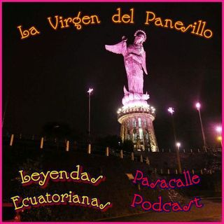 60 - Leyendas Ecuatorianas - La Virgen del Panesillo