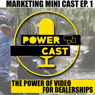Marketing Mini Cast EP. # 1 The Power of Video For Dealerships