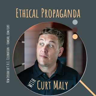 Ethical Propaganda With Curt Maly
