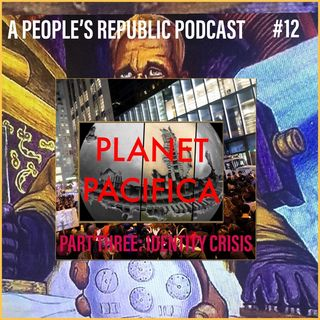 #12 Planet Pacifica: Identity Crisis