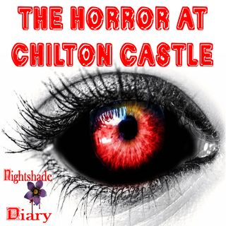 The Horror at Chilton Castle | Dark Family Story | Podcast
