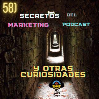 58) Los secretos del Marketing, Podcast y Otras Curiosidades