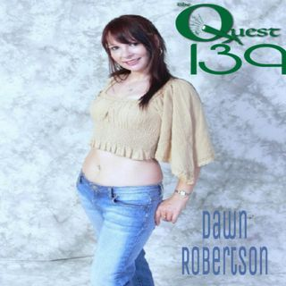 The Quest 139.  Ms. Dawn Robertson