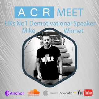 ACR Meet Mike Winnet UKS #1 Demotivational Speaker