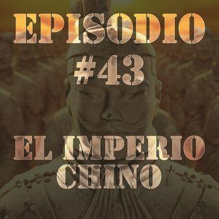 Episodio #43 - El Imperio Chino