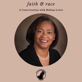 Faith & Race | Bishop Sharma Lewis - Tuesday