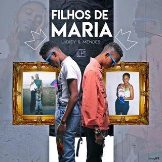 Especial Filhos de Maria / O Pincho (Com L-Diey & Mendes)