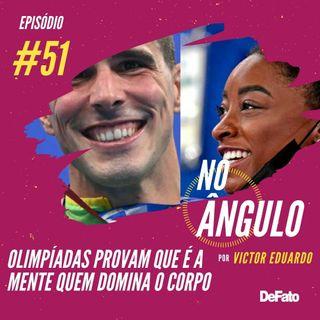 #51 - Olimpíadas provam que é a mente quem domina o corpo