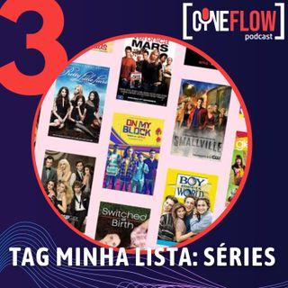 #3 - Tag Minha Lista: Séries (feat. May e Cássio Cipriano)