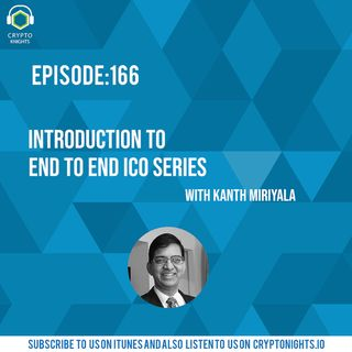 Episode 166- Introduction to End to End ICO series