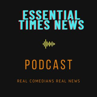 Episode 2: Essential Times News - Real Comedians Real News