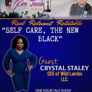 Self Care , The New Black