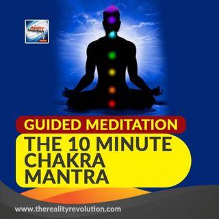 The 10 minute Chakra Mantra Meditation