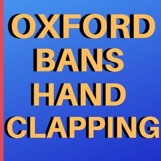 Oxford Students Ban Hand Clapping