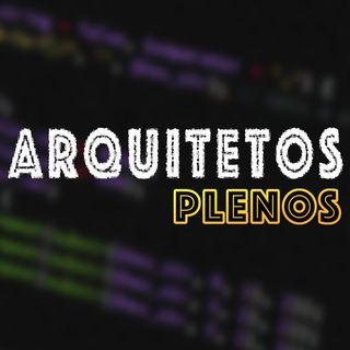 Arquitetos Plenos | Senioridade de Arquitetos | Arquitetura de Software