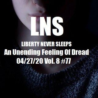 An Unending Feeling Of Dread 04/27/20 Vol. 8 #77