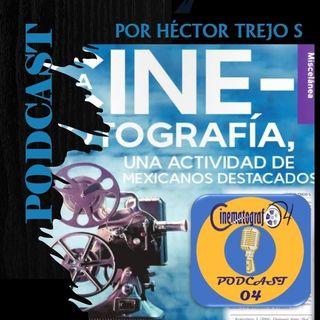 Episodio 94 - Historia de la Cinefotografía Mexicana